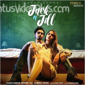jack-n-jill-song-karan-sehmbi-download-whatsapp-status-video
