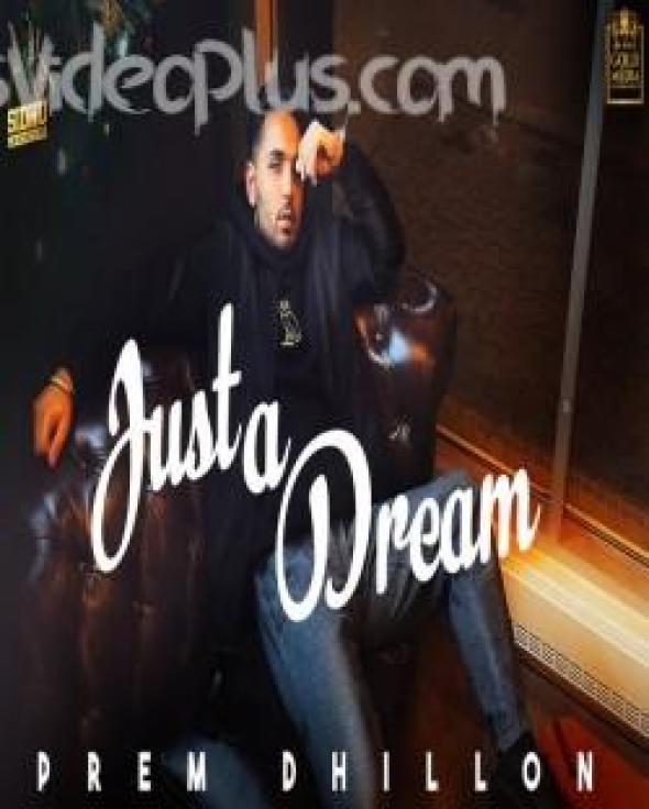Just a Dream Song Prem Dhillon Download