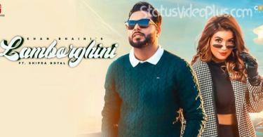 Lamborghini Song Khan Bhaini Download Whatsapp Status