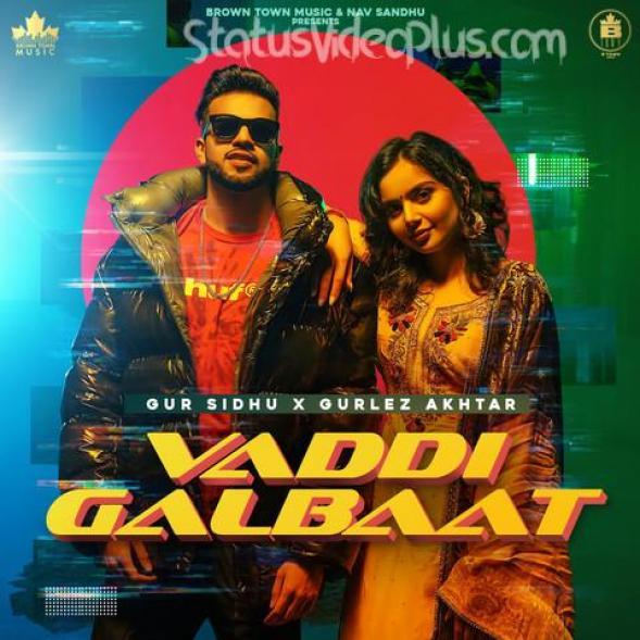Vaddi Galbaat Song Gur Sidhu Gurlej Akhtar Download