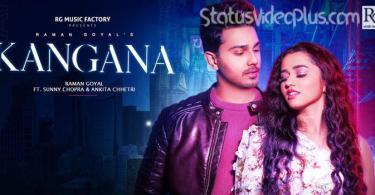 Kangana Song Raman Goyal Download Whatsapp Status Video