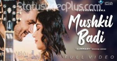 Mushkil Badi Song Gajendra Verma Download Whatsapp Status Video