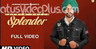 Splendor Song Satbir Aujla Download Whatsapp Status Video