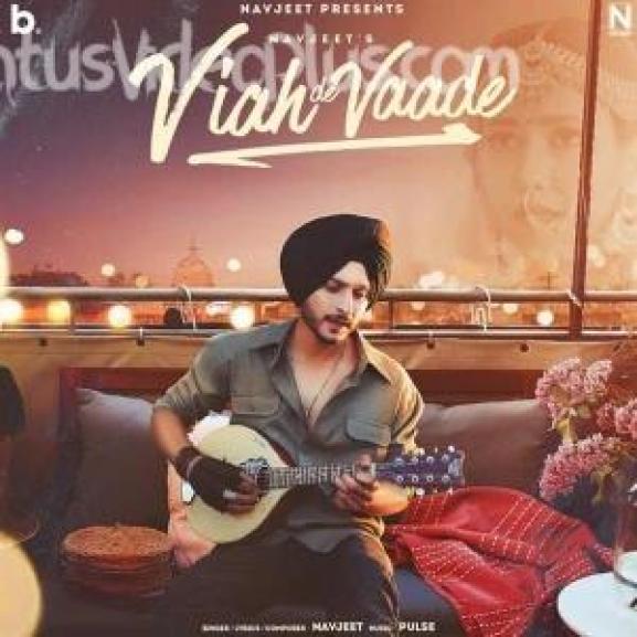 Viah De Vaade Song Navjeet Download
