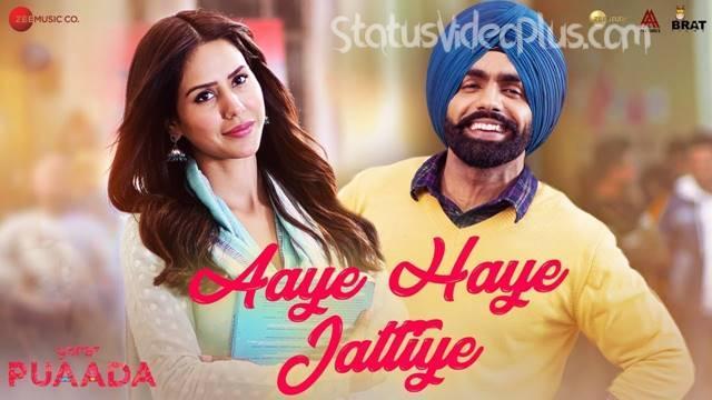 Aaye Haye Jattiye Song Ammy Virk Download Whatsapp Status