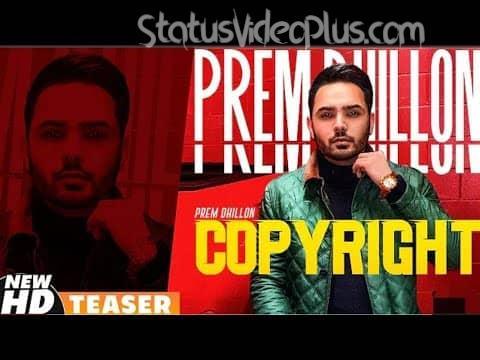 Copyright Song Prem Dhillon Download Whatsapp Status Video
