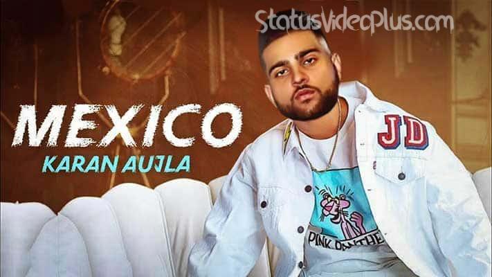 Mexico Koka Song Karan Aujla Download Whatsapp Status