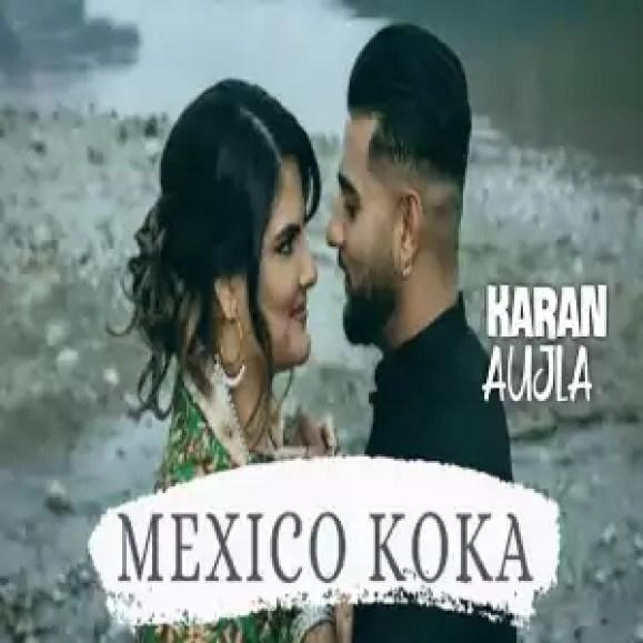 Mexico Koka Song Karan Aujla Download