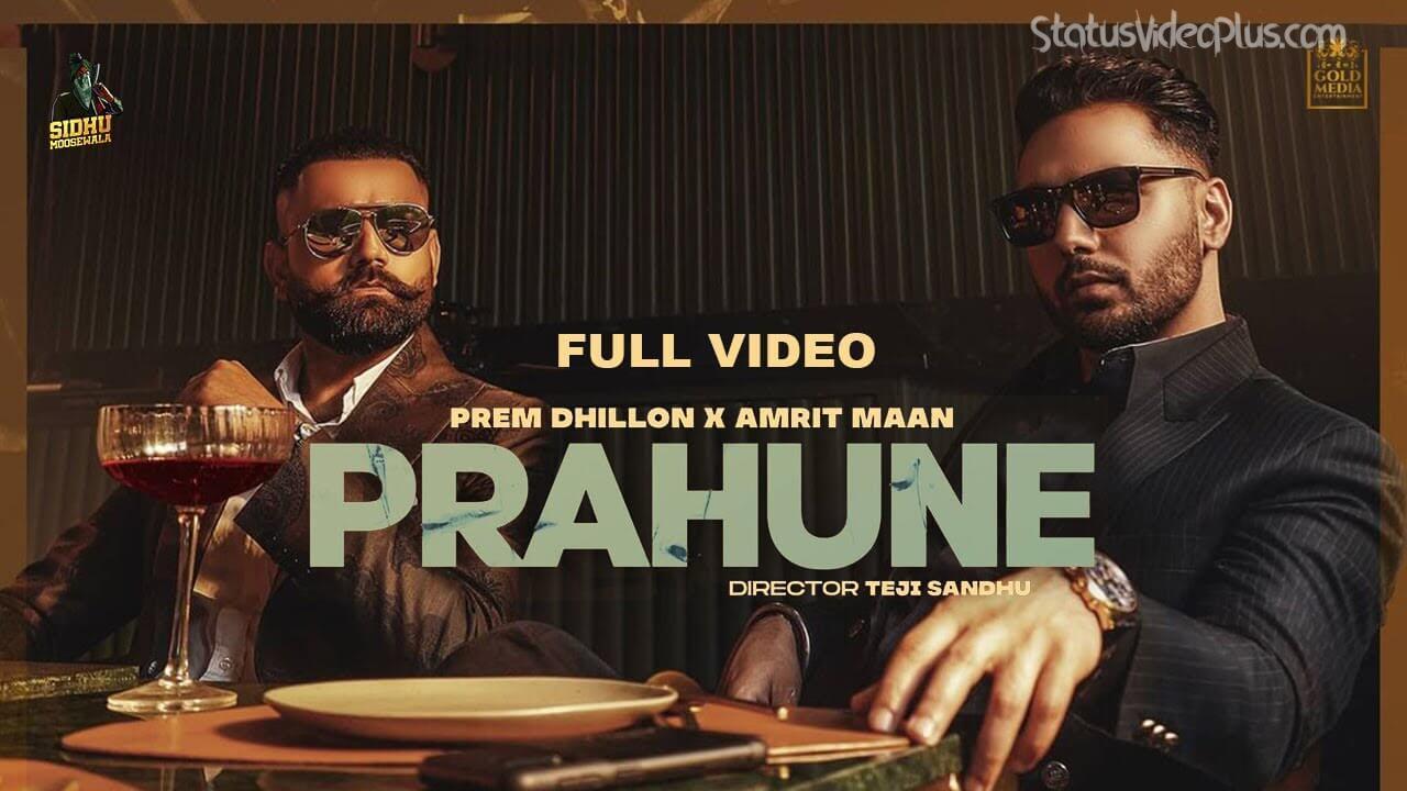 Prahune Song Prem Dhillon Amrit Maan Download Whatsapp Status