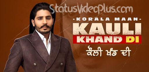kauli-khand-di-song-korala-maan-download-whatsapp-status-video