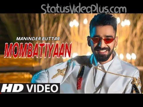 Mombatiyaan Song Maninder Buttar Download Whatsapp Status Video