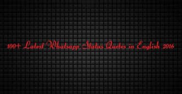100+ Latest Whatsapp Status Quotes in English 2016