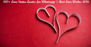 100+ Love Status Quotes for Whatsapp Best Love Wishes 2016