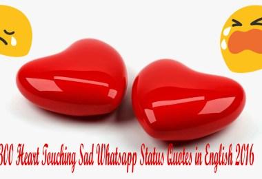 300 Heart Touching Sad Whatsapp Status Quotes in English 2016