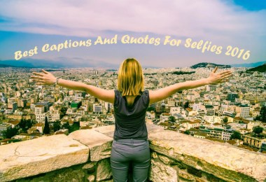 Best Captions And Quotes For Selfies 2016