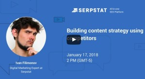 "SERPSTAT SEO webinaras ""Building content strategy using competitors"""