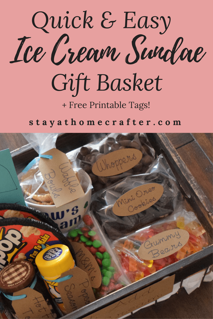 Quick easy ice cream sundae gift basket stay at home crafter a gift basket is the perfect gift idea for nearly any occasion this quick solutioingenieria Image collections