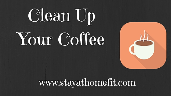 Clean Up Your Coffee