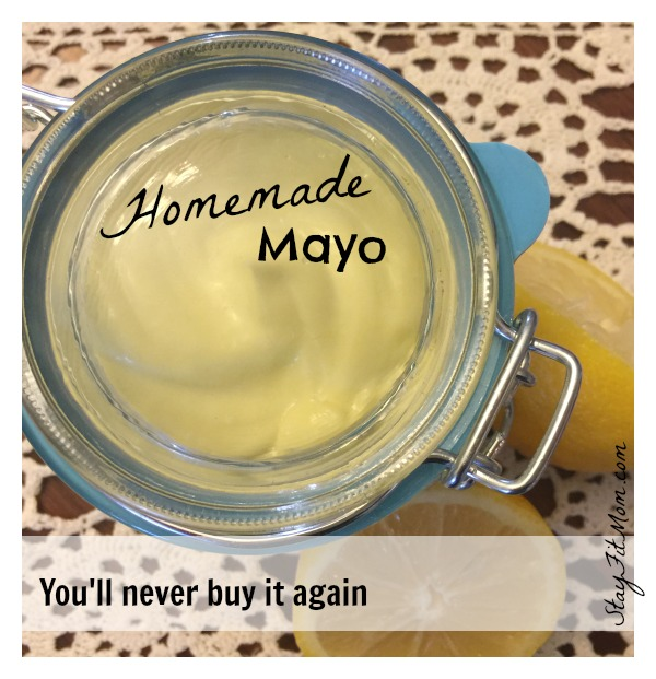 Make your own Mayo-it's healthier and tastes so much better than store bought