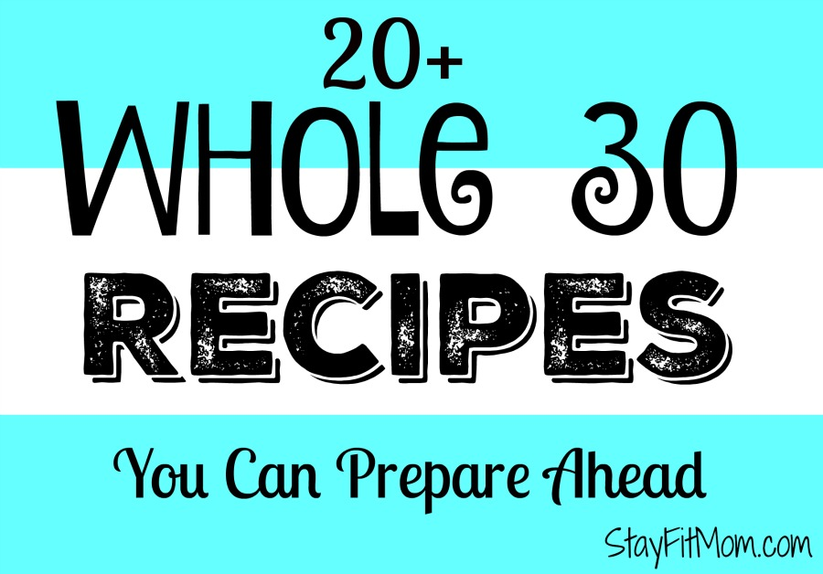 All of these Whole30 recipes can be prepared ahead of time! Perfect if you're short on time or your schedule is crazy.