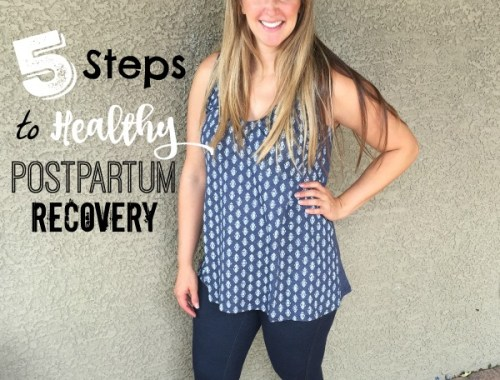 5 steps to a Healthy postpartum journey from StayFitMom.com