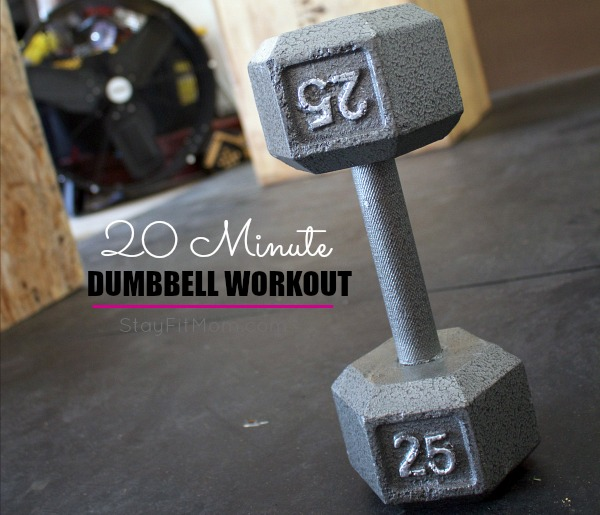 20 Minute Dumbbell Workout - Stay Fit Mom