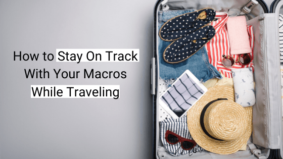 Tips for tracking your macros on vacation. #stayfitmom #marodiet #macros