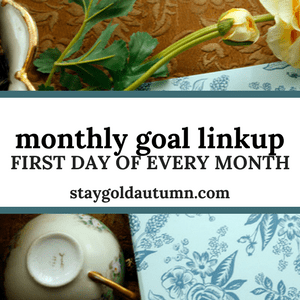 Like to post about your goals? Link up with any goal post in staygoldautumn.com's linkup on the first day of the month!