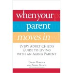 When Your Parent Moves In: Every Adult Child's Guide to Living with an Aging Parent book cover