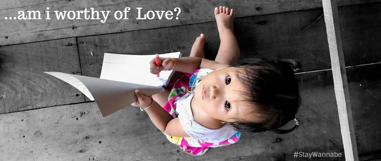 Am I worthy of love?