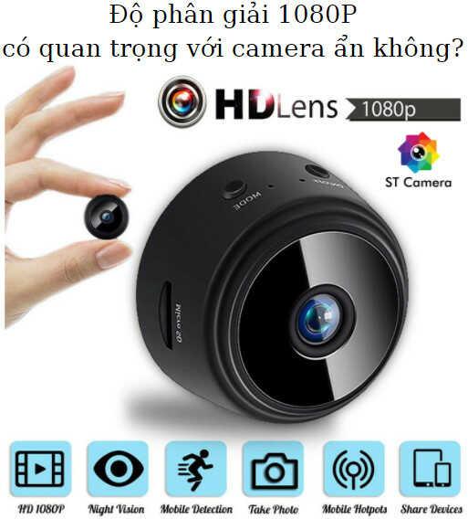 Độ phân giải 1080P có quan trọng với camera ẩn không?