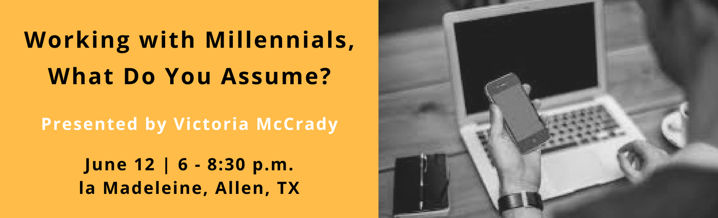 Working with Millennials, What Do You Assume?