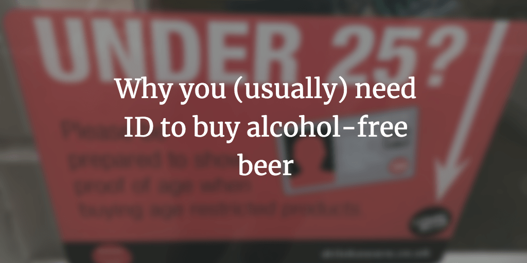 Why you need ID to buy alcohol-free beer