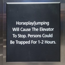 I think I'd wind up in jail if I were to get stuck in an elevator with anyone who had disregarded this sign...