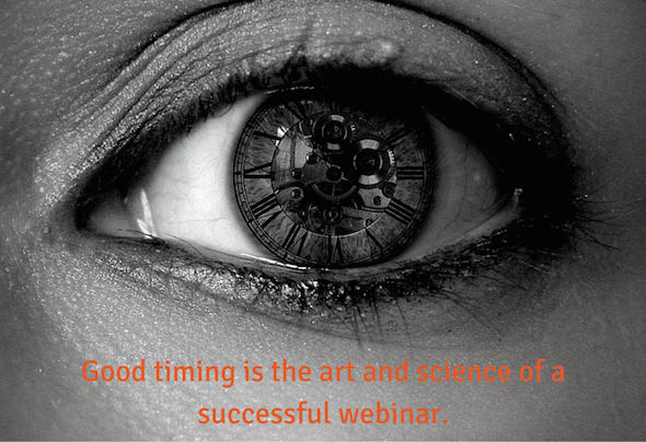 eye with clock in it, and quote: good timing is the art and science of a successful webinar.