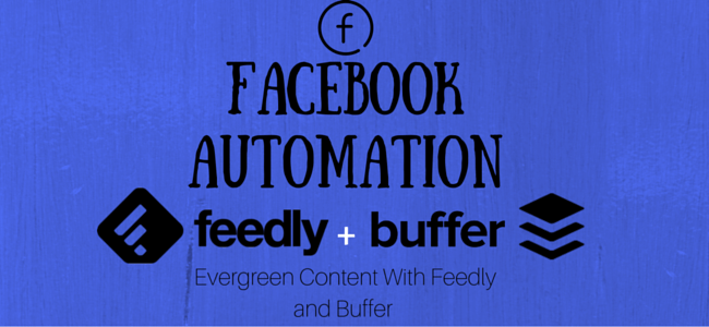 Facebook Automation - feedly + buffer
