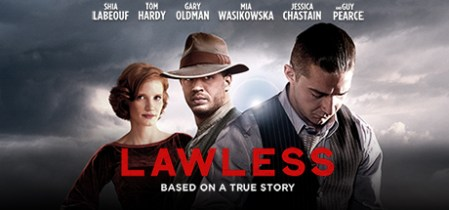Lawless on Steam Shia LaBeouf  Tom Hardy  and Jessica Chastain star in this adaptation of  The  Wettest County in the World   A bootlegging gang make a run for the  American