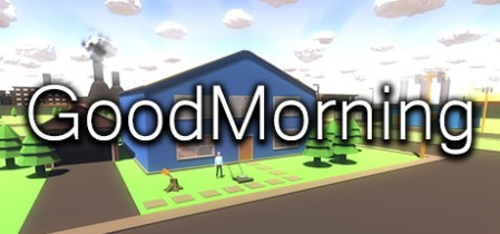Good Morning on Steam Good Morning is an open world sandbox game  Explore the world  Get a job   Grab a cup of coffee  Rob a bank  Rise to political power  Sell some drugs