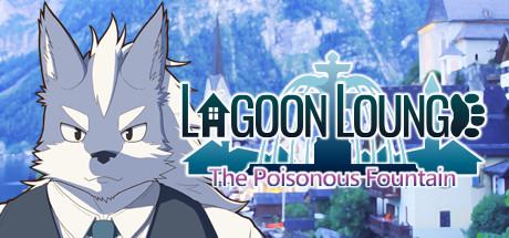 Lagoon Lounge : The Poisonous Fountain