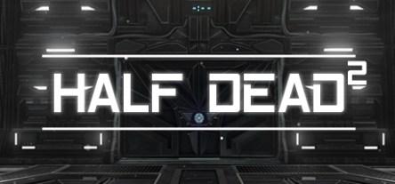 HALF DEAD 2 (v1.01 Incl. Multiplayer) Free Download