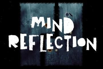 MIND REFLECTION