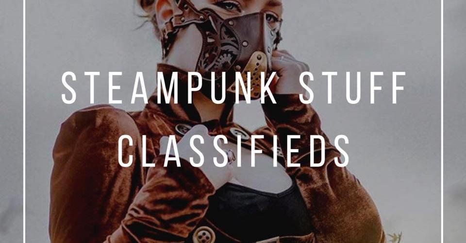 steampunk stuff classified ads.