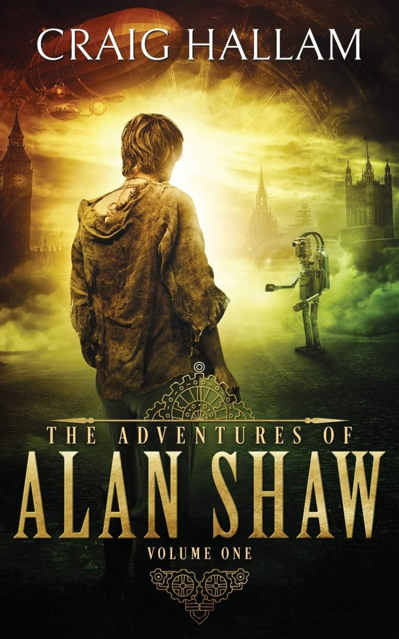 The Adventures of Alan Shaw. A Steampunk Novel. By Craig Hallam.