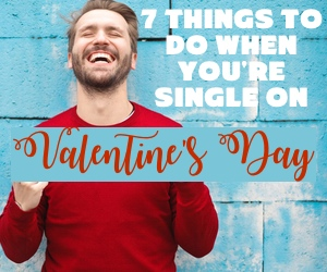 7 Things to do when you're single on Valentine's Day weekend