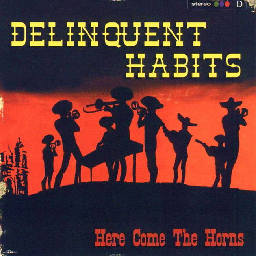 delinquent_habits-here_come_the_horns