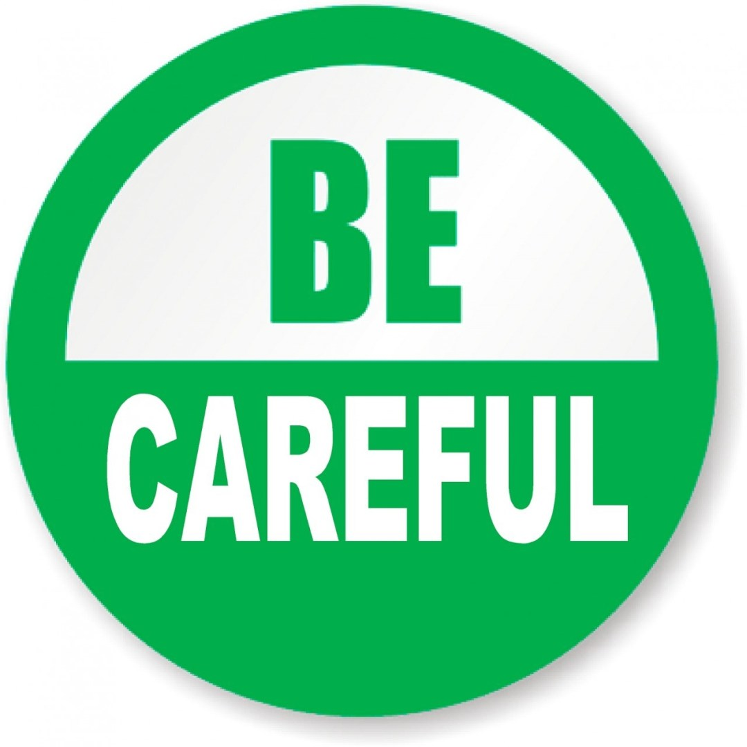 Image result for be careful images