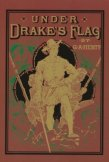 Under Drake's Flag {by G.A. Henty}