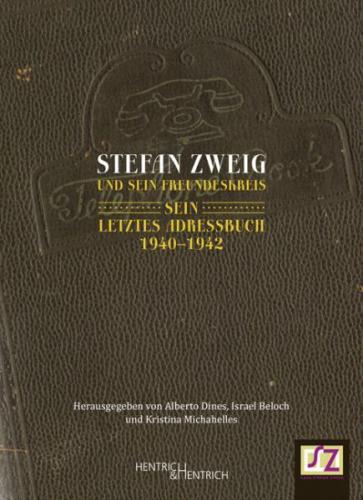 """""""Stefan Zweig und sein Freundeskreis: Sein letztes Adressbuch 1940–1942"""" und """"Erst wenn die Nacht fällt"""""""
