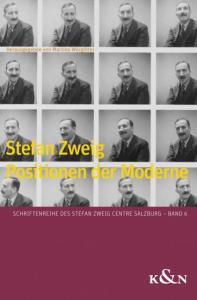 Stefan Zweig. Positionen der Moderne.