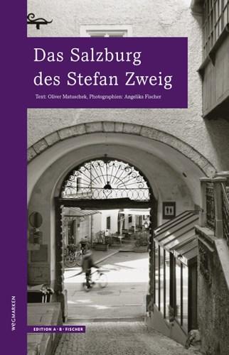 Das Salzburg des Stefan Zweig von Oliver Matuschek